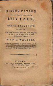 P.E. Wauters, Dissertation sur la manière de faire l'Uytzet, Gent 1798.