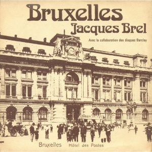 In 1962 Jacques Brel sang about Brussels during the 'belle époque'.