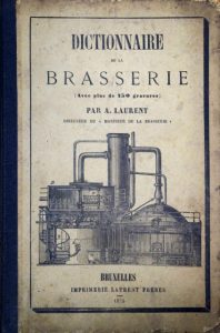 The Dictionnaire de la brasserie from 1873, from the series of books published by Auguste Laurent. Source: City archives of Dendermonde.